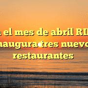 En el mes de abril RIBS inaugura tres nuevos restaurantes