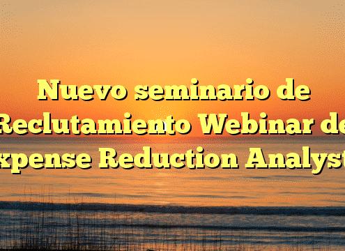 Nuevo seminario de Reclutamiento Webinar de Expense Reduction Analysts