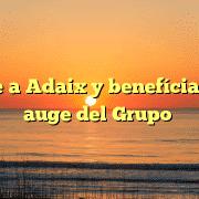 Únete a Adaix y benefíciate del auge del Grupo