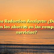 Expense Reduction Analysts: ¿Dónde se esconden los ahorros en las compañías de servicios?