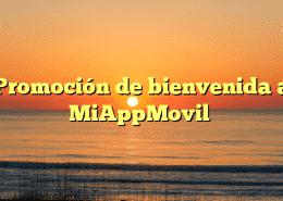 Promoción de bienvenida a MiAppMovil