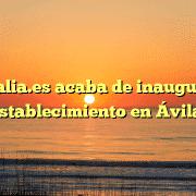 ahorralia.es acaba de inaugurar un establecimiento en Ávila