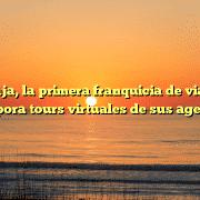Clickviaja, la primera franquicia de viajes que incorpora tours virtuales de sus agencias