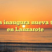 Dulzia inaugura nueva tienda en Lanzarote