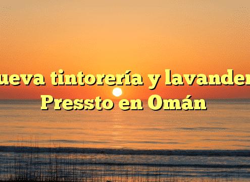 Nueva tintorería y lavandería Pressto en Omán
