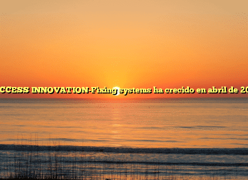 SUCCESS INNOVATION-Fixing systems ha crecido en abril de 2016