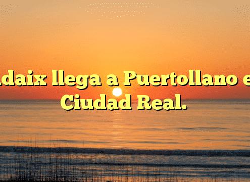 Adaix llega a Puertollano en Ciudad Real.