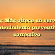 Ayudas Más ofrece un servicio de mantenimiento preventivo y correctivo