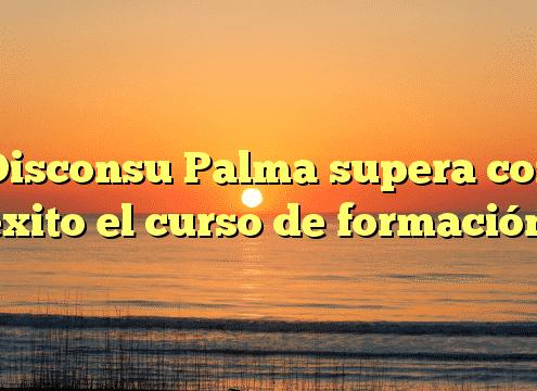 Disconsu Palma supera con éxito el curso de formación
