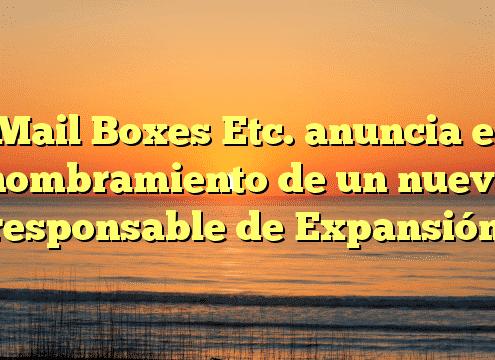 Mail Boxes Etc. anuncia el nombramiento de un nuevo responsable de Expansión