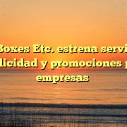 Mail Boxes Etc. estrena servicio de publicidad y promociones para empresas