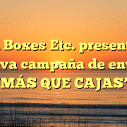 """Mail Boxes Etc. presenta su nueva campaña de envíos """"MÁS QUE CAJAS"""""""