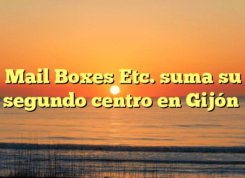 Mail Boxes Etc. suma su segundo centro en Gijón