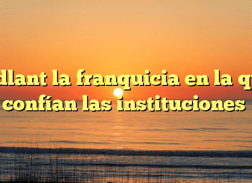 Adlant la franquicia en la que confían las instituciones