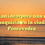CityPlan incorpora una nueva franquicia en la ciudad Pontevedra