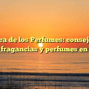 La Botica de los Perfumes: consejos para utilizar fragancias y perfumes en verano