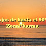 Rebajas de hasta el 50% en ZonaPharma