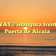 SUBWAY® inaugura frente a la Puerta de Alcalá